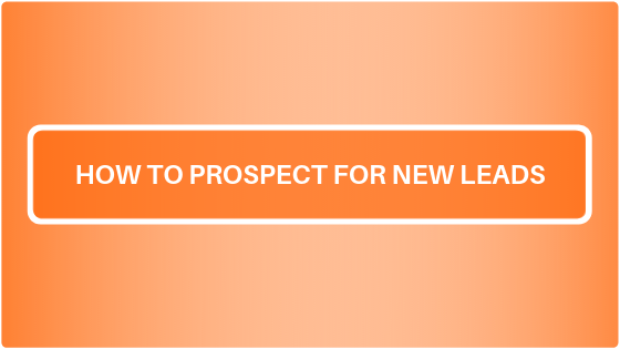 How to Prospect for New Leads